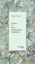 Frauen um Felix Mendelssohn Bartholdy