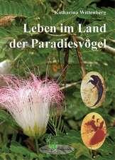 Leben im Land der Paradiesvögel