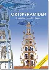 Ortspyramiden 1. Geschichte - Modelle - Fakten
