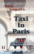 Ruth Gogoll's Taxi to Paris
