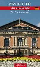 Bayreuth an einem Tag