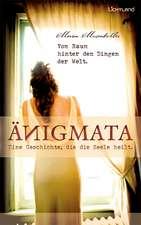 Änigmata -  Eine Geschichte, die die Seele heilt