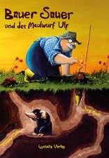 Bauer Sauer und der Maulwurf Ulf