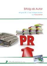 Erfolg als Autor Mit guter PR in den richtigen Medien