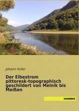 Der Elbestrom pittoresk-topographisch geschildert von Melnik bis Meißen