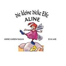 Die Kleine Dicke Elfe Aline