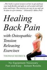 Healing Back Pain with Osteopathic Tension Releasing Exercises