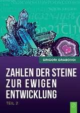 """""""Die Zahlen der Steine zur ewigen Entwicklung"""" - Teil 2"""