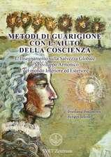 Metodi di guarigione con l'aiuto della coscienza (Italian EDITION)