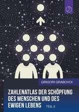 Zahlenatlas der Schöpfung des Menschen und des ewigen Lebens - Teil 2 (GERMAN Edition)