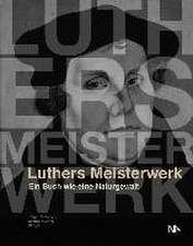 Luthers Meisterwerk