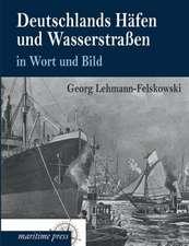 Deutschlands Häfen und Wasserstraßen in Wort und Bild