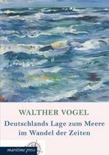 Deutschlands Lage zum Meere im Wandel der Zeiten