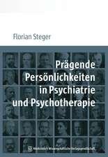 Prägende Persönlichkeiten in Psychiatrie und Psychotherapie