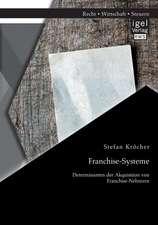 Franchise-Systeme:  Determinanten Der Akquisition Von Franchise-Nehmern