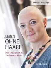 """""""Leben ohne Haare"""""""