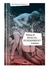 History Of S:e:x:u:a:l Punishment In Pictures: English Edition