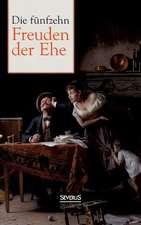 Die Funfzehn Freuden Der Ehe:  Visionen Der Hildegard Von Bingen