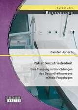 Patientenzufriedenheit:  Eine Messung in Einrichtungen Des Gesundheitswesens Mittels Fragebogen
