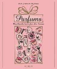 Parfums - Kostbarkeiten für die Sinne