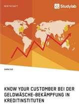 Know Your Customer bei der Geldwäsche-Bekämpfung in Kreditinstituten