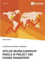 Applied Neuroleadership Models in Project and Change Management