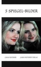 5 Spiegel-Bilder