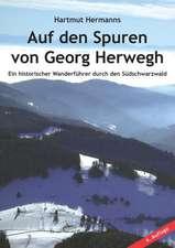 Auf den Spuren von Georg Herwegh