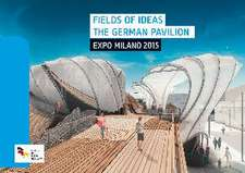 Fields of Ideas. The German Pavilion Milano 2015