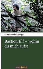 Bastion Elf - Wohin Du Mich Rufst:  ]