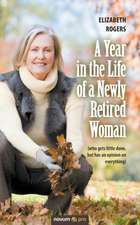 Year in the Life of a Newly Retired Woman