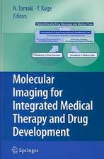 Molecular Imaging for Integrated Medical Therapy and Drug Development