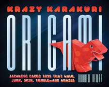 Krazy Karakuri Origami Kit : Japanese Paper Toys that Walk, Jump, Spin, Tumble and Amaze!: Kit with Origami Book, 40 Origami Papers & 24 Projects