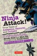Ninja Attack! : True Tales of Assassins, Samurai, and Outlaws