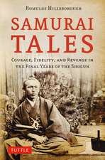 Samurai Tales : Courage, Fidelity, and Revenge in the Final Years of the Shogun