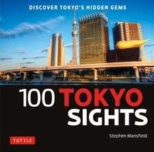 100 Tokyo Sights: Discover Tokyo's Hidden Gems
