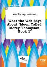 Wacky Aphorisms, What the Web Says about Moon Called: Mercy Thompson, Book 1