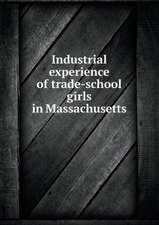 Industrial experience of trade-school girls in Massachusetts