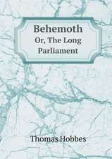 Behemoth Or, The Long Parliament