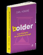Bolder. Cum să profiți de o viață mai lungă