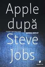 Apple dupa Steve Jobs. Imperiul bantuit