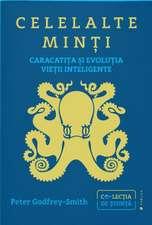 Celelalte minți: Caracatița și evoluția vieții inteligente