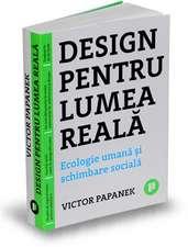 Design pentru lumea reală: Ecologie umană și schimbare socială