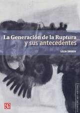 La Generacin de la Ruptura y Sus Antecedentes = The Generation of Rupture and Its Antecedents