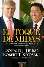 El toque de Midas (Midas Touch: Why Some Entrepreneurs Get Rich and Why Most Don't)