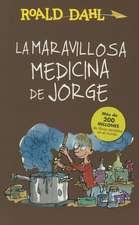 La maravillosa medicina de Jorge / George's Marvelous Medicine