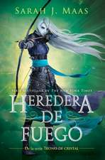Trono de cristal #3. Heredera del fuego  / Heir of Fire #3