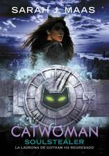 Catwoman: Soulstealer (Spanish Edition)