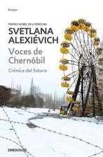 Voces de Chernobil: Cronica del Futuro = Voices of Chernobyl
