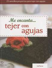 Me Encanta... Tejer Con Agujas = I Love... Knitting with Needles